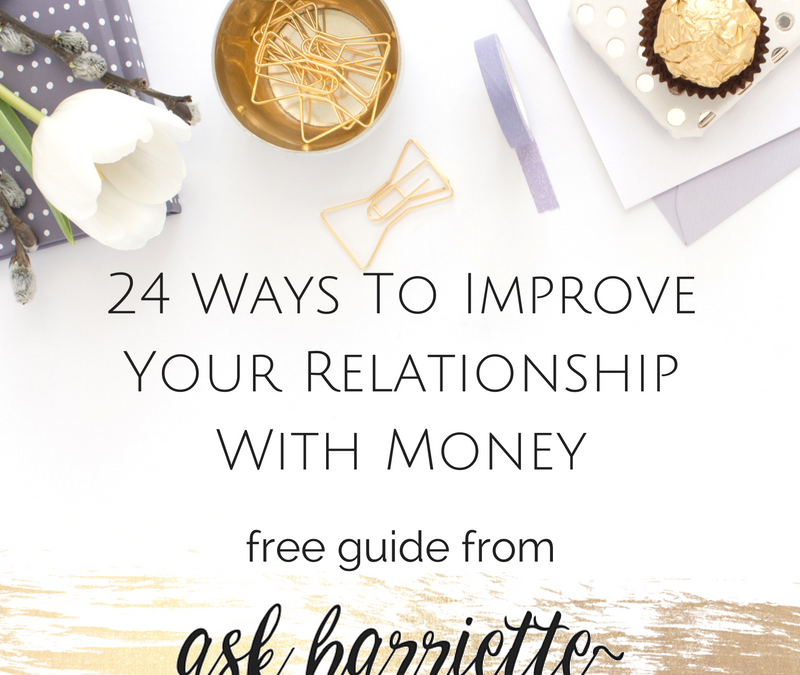 24 Ways To Improve Your Relationship With Money