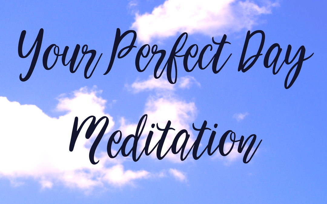 Your Perfect Day Meditation