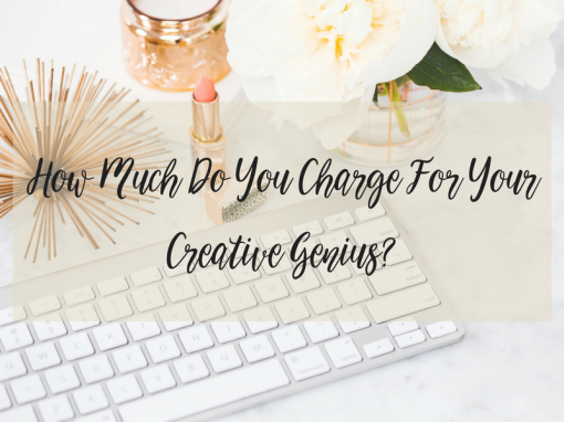 How Much Do You Charge For Your Creative Genius?