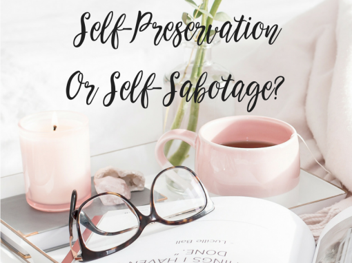Self-Preservation Or Self-Sabotage?