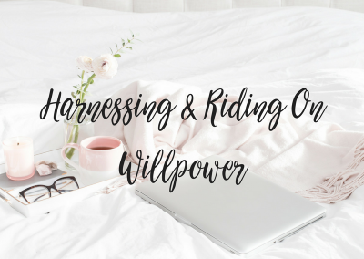 Harnessing & Riding On Willpower