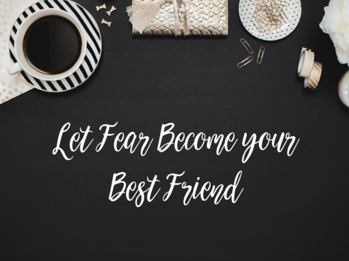 Let Fear Be Your Friend