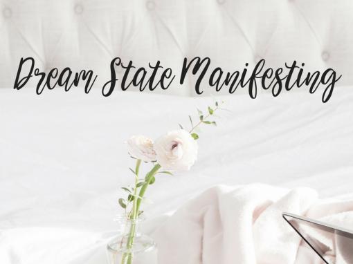 Dream State Manifesting