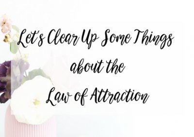 Let's Clear Up Some Things About The Law of Attraction