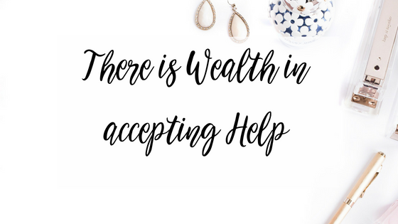 There is Wealth In Accepting Help