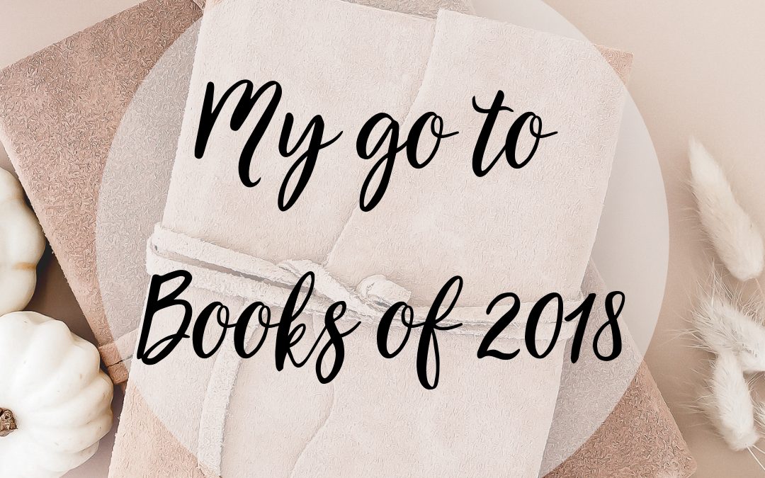 My Go to Books of 2018!