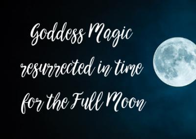 Goddess Magic Resurrected In Time For The Full Moon