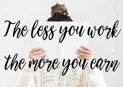 The less you work the more you earn