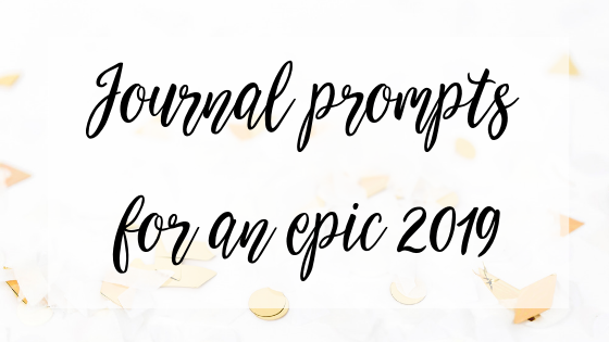 Journal prompts for an epic 2019