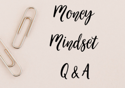 Money Mindset Q&A (some awesome tips in here)