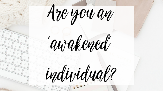 Are you an 'awakened' individual?