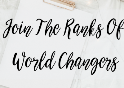 Join The Ranks Of World Changers