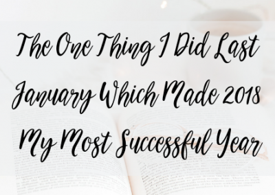 The One Thing I Did Last January Which Made 2018 My Most Successful Year
