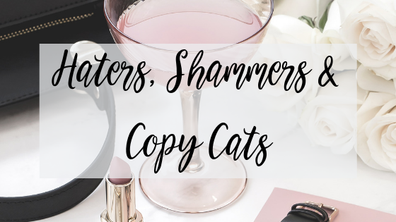 Haters, Shammers & Copy Cats