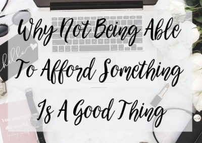 Why Not Being Able To Afford Something Is A Good Thing