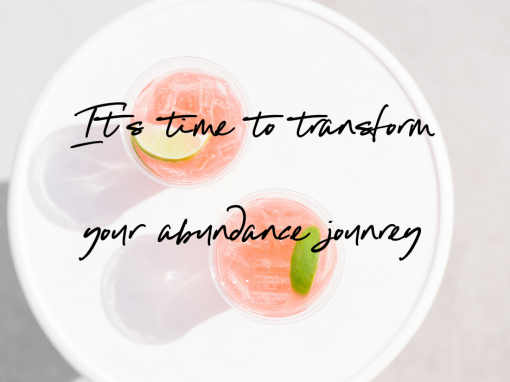 It's time to transform your Abundance journey