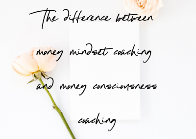 The difference between money mindset coaching and money consciousness coaching