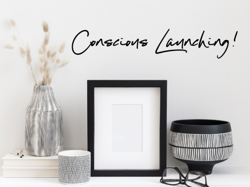 This one is for my online entrepreneurs – Conscious Launching!
