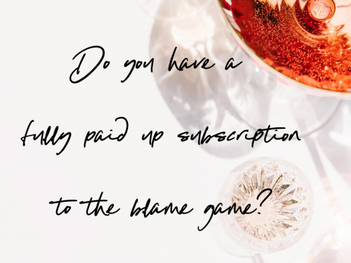 Do you have a fully paid up subscription to the blame game?
