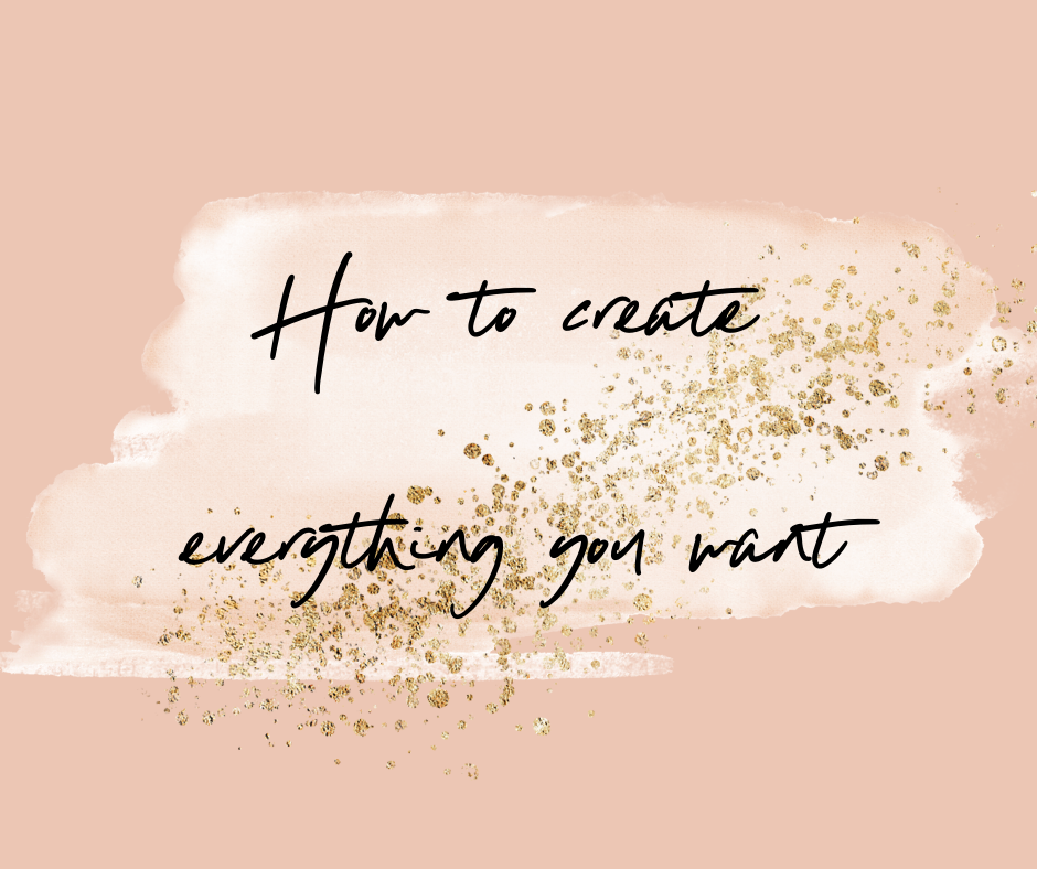 How to create everything you want