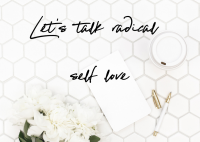 Let's talk radical self love