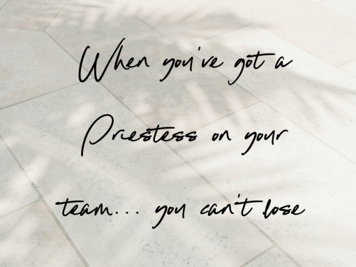 When you've got a Priestess on your team… you can't lose