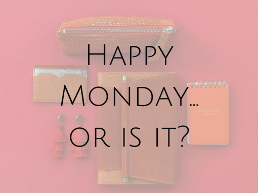 Happy Monday… or is it?