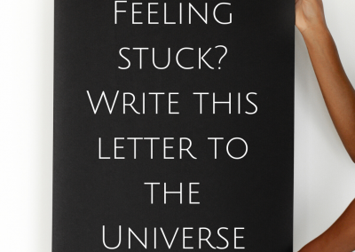 Feeling stuck? Write this letter to the Universe