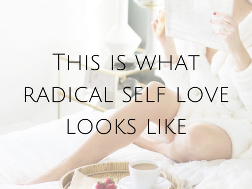 This is what radical self love looks like