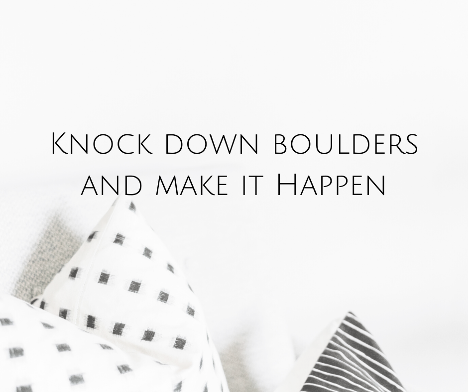 Knock down boulders and make it happen