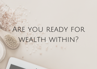 Are you ready for wealth from within?