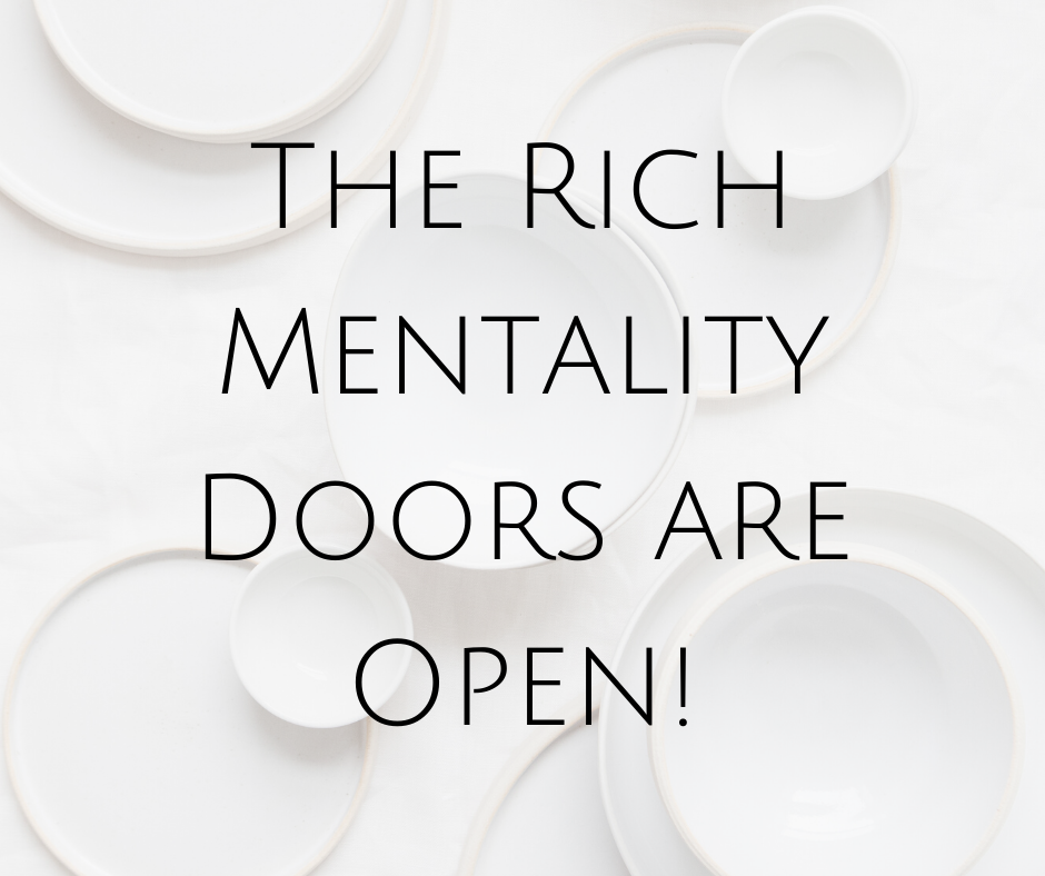 The Rich Mentality Doors Are Open!