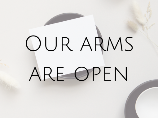 Our arms are open