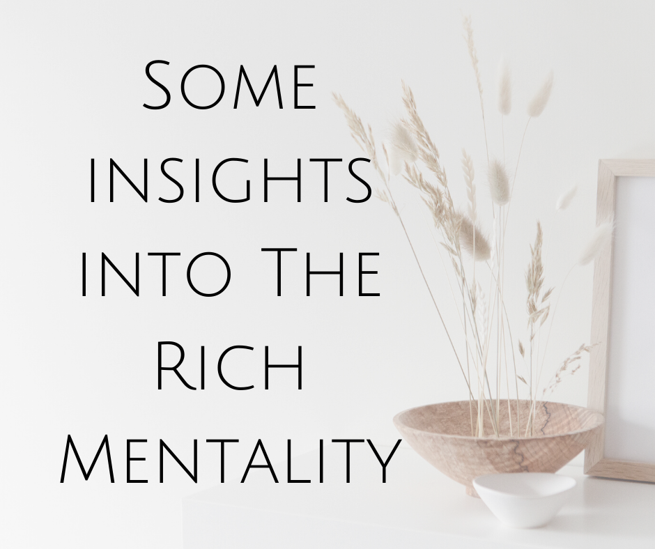 Some insights into The Rich Mentality