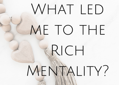 What led me to the Rich Mentality?