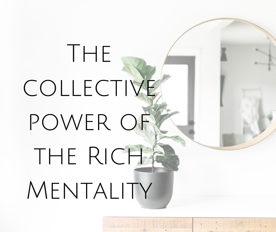 The collective power of the Rich Mentality