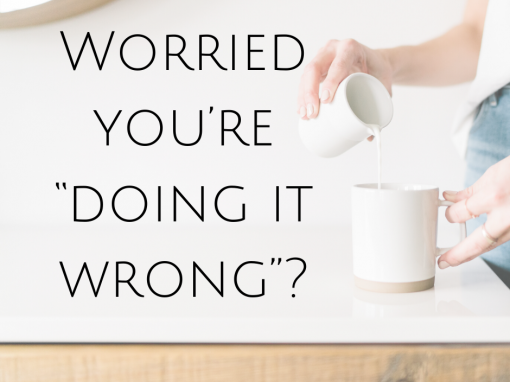 """Worried you're """"doing it wrong""""?"""