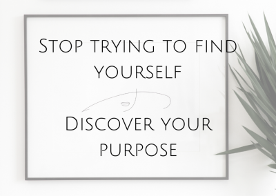 Stop trying to 'find yourself – Discover Your Purpose
