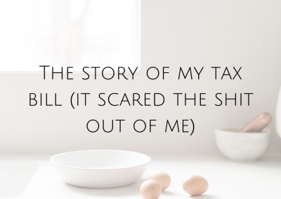 The story of my tax bill (it scared the shit out of me)