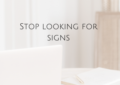 Stop Looking For Signs