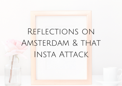 Reflections on Amsterdam & That Instagram Attack