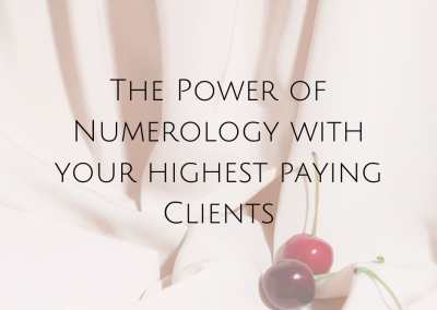 The Power of Numerology With Your Highest Paying Clients