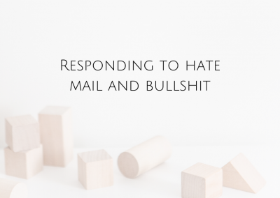 Responding to hate mail and bullshit