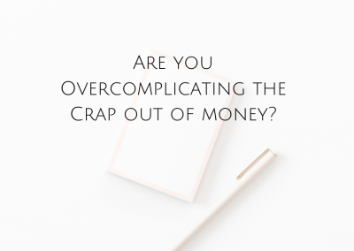 Have you been overcomplicating the crap out of money?