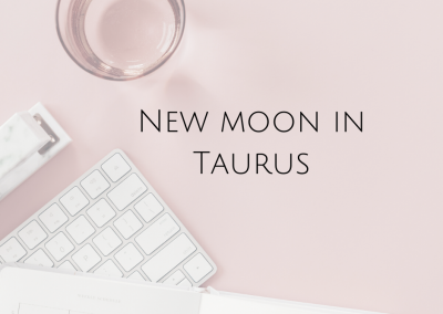 New Moon in Taurus (a message from my heart to yours)