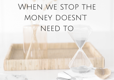 When we stop the money doesn't need to