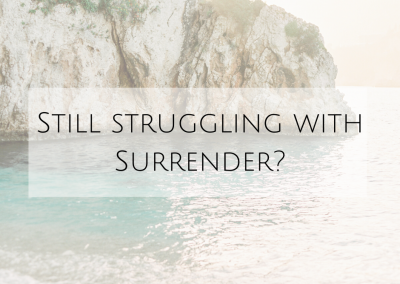 Still Struggling With Surrender?