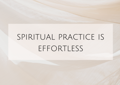 Spiritual practice is effortless