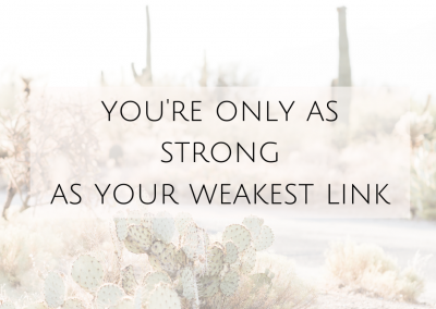 You're only as strong as your weakest link