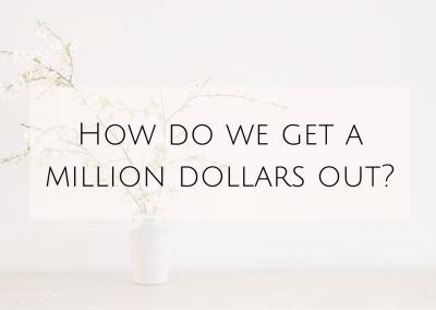 How do we get a million dollars out?
